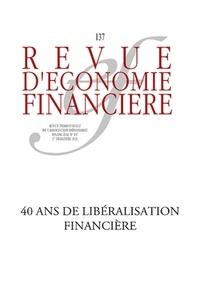Thierry Walrafen - Revue d'économie financière N° 137, 1er trimestr : 40 ans de libéralisation financière.