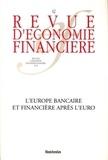 Collectif - Revue d'économie financière N° 62 : L'Europe bancaire et financière après l'euro : Banking and Financial Europe after the Euro.