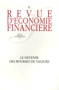 Michel Prada et Patrick Artus - Revue d'économie financière N° 82 : Le devenir des bourses de valeurs.