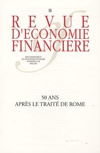 Robert Raymond et Valéry Giscard d'Estaing - Revue d'économie financière N° 88, avril 2007 : 50 ans après le Traité de Rome.