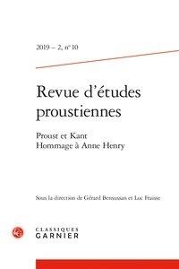 Gérard Bensussan et Luc Fraisse - Revue d'études proustiennes 2019-2, n°10 : Proust et Kant. Hommage à Anne Henry.