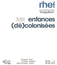 """Yves Denéchère et Violaine Tisseau - Revue d'histoire de l'enfance """"irrégulière"""" N° 22, automne 2020 : Enfances (dé)colonisées."""