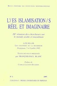 François-Paul Blanc - Revue d'histoire des institutions méditerranéennes N° 1, 1997 : L'/es islamisation/s - Réel et imaginaire.