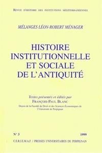 Léon-Robert Ménager et François-Paul Blanc - Revue d'histoire des institutions méditerranéennes N° 3, 1999 : Histoire institutionnelle et sociale de l'Antiquité - Mélanges Léon-Robert Ménager.