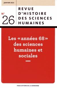 Olivier Orain - Revue d'histoire des sciences humaines N°26, janvier 2015 : Les années 68 des sciences humaines et sociales.