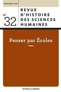 Olivier Orain et Jean-Christophe Marcel - Revue d'histoire des sciences humaines N° 32, printemps 201 : Penser par écoles.
