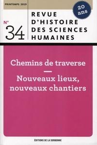Wolf Feuerhahn et Olivier Orain - Revue d'histoire des sciences humaines N° 34, printemps 201 : Chemins de traverse - Nouveaux lieux, nouveaux chantiers.