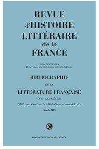 Alain Génetiot - Revue d'histoire littéraire de la France Hors-série 2019 : Bibliographie de la littérature française (XVIe-XXIe siècle) - Année 2018.