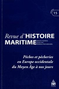 Olivier Chaline et Gérard Le Bouëdec - Revue d'histoire maritime N° 15/2012 : Pêches et pêcheries en Europe occidentale du Moyen Age à nos jours.
