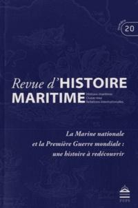 Olivier Chaline et Gérard Le Bouëdec - Revue d'histoire maritime N° 20/2015 : La Marine nationale et la Première Guerre mondiale : une histoire à redécouvrir.