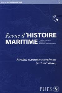 Jean-Pierre Poussou et Geneviève Bouchon - Revue d'histoire maritime N° 4/2005 : Rivalités maritimes européennes (XVIe-XIXe siècles).