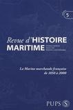 Jean-Pierre Poussou et Michel Vergé-Franceschi - Revue d'histoire maritime N° 5/2006 : La marine marchande française de 1850 à 2000.