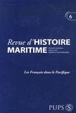 Jean-Pierre Poussou et Michel Vergé-Franceschi - Revue d'histoire maritime N° 6/2006 : Les Français dans le Pacifique.