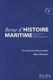 Jean-Pierre Poussou et Michel Vergé-Franceschi - Revue d'histoire maritime N° 7/2007 : Les constructions navales dans l'histoire.