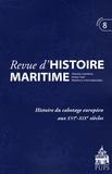 Jean-Pierre Poussou - Revue d'histoire maritime N° 8/2008 : Histoire du cabotage européen aux XVIe-XIXe siècles.