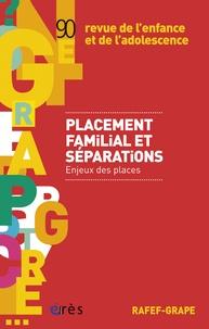 Philippe Pétry et Denise Bass - Revue de l'enfance et de l'adolescence N° 90 : Placement familial et séparations : enjeux des places.