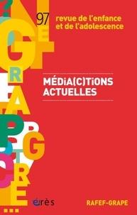 Erès - Revue de l'enfance et de l'adolescence N° 97 : Média(c)tions actuelles.