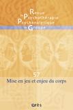 Jean-Bernard Chapelier et André Sirota - Revue de psychothérapie psychanalytique de groupe N° 57/2011 : Mise en jeu et enjeu du corps.