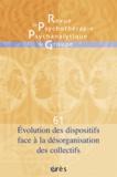 Jacqueline Falguière et Jean-Claude Rouchy - Revue de psychothérapie psychanalytique de groupe N° 61/2013 : Evolution des dispositifs face à la désorganisation des collectifs.