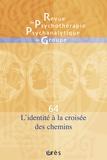 Jacqueline Falguière et Jean-Claude Rouchy - Revue de psychothérapie psychanalytique de groupe N° 64/2015 : L'identité à la croisée des chemins.