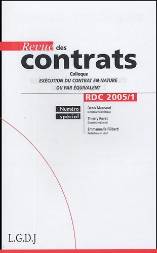 Denis Mazeaud et Thierry Revet - Revue des contrats N° 1, 2005 : Colloque Exécution du contrat en nature ou par équivalent.