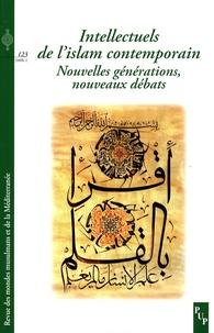 John Bowen et Franck Frégosi - Revue des mondes musulmans et de la Méditerranée N° 123, 2008-1 : Intellectuels de l'islam contemporain - Nouvelles générations, nouveaux débats.