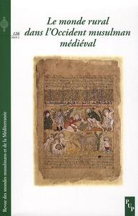 Mohammed Ouerfelli et Elise Voguet - Revue des mondes musulmans et de la Méditerranée N° 126, Février 2009 : Le monde rural dans l'Occident musulman médiéval.
