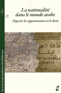 M'hamed Oualdi et Noureddine Amara - Revue des mondes musulmans et de la Méditerranée N° 137, 2015-1 : La nationalité dans le monde arabe - Négocier les appartenances et le droit.