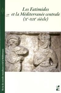 Patrice Cressier et Annliese Nef - Revue des mondes musulmans et de la Méditerranée N° 139, 2016-1 : Les Fatimides et la Méditerranée centrale (Xe-XIIe siècle).