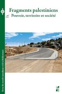 Xavier Guignard et Leila Seurat - Revue des mondes musulmans et de la Méditerranée N° 147, 2020-1 : Fragments palestiniens - Pouvoir, territoire et société.