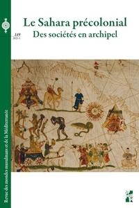 Cyrille Aillet et Chloé Capel - Revue des mondes musulmans et de la Méditerranée N° 149, 2021-1 : Le Sahara précolonial - Des sociétés en archipel.