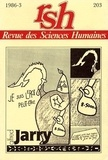 Charles Grivel - Revue des Sciences Humaines N° 203, 7/1986 : Alfred Jarry.