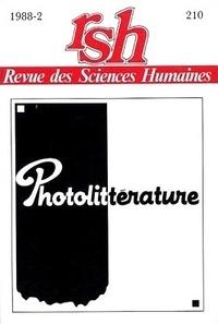 Charles Grivel et Hubertus von Amelunxen - Revue des Sciences Humaines N° 210, 2/1988 : Photolittérature.