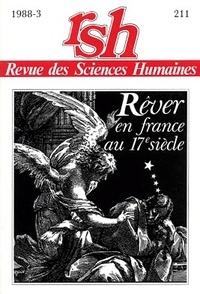 Jean-Luc Gautier - Revue des Sciences Humaines N° 211, 3/1988 : Rêver en France au XVIIe siècle.
