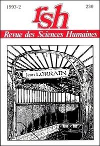 Charles Grivel - Revue des Sciences Humaines N° 230,4/1993 : Jean Lorrain - Vices en écriture.
