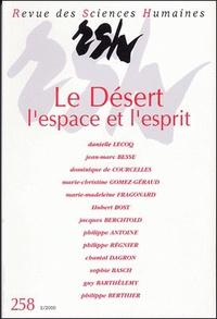 Philippe Antoine et Guy Barthelemy - Revue des Sciences Humaines N° 258 Avril-Juin 2000 : Le Désert l'espace et l'esprit (Moyen Age - XXe siècle).