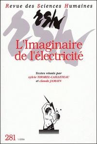 Claude Jamain et Sylvie Thorel-Cailleteau - Revue des Sciences Humaines N° 281, 1/2006 : L'imaginaire de l'électricité.