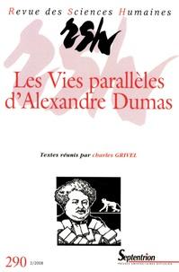 Charles Grivel - Revue des Sciences Humaines N° 290, 2/2008 : Les vies parallèles d'Alexandre Dumas.