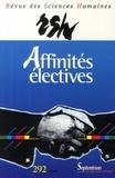 Gérard Farasse - Revue des Sciences Humaines N° 292, 4/2008 : Affinités électives.