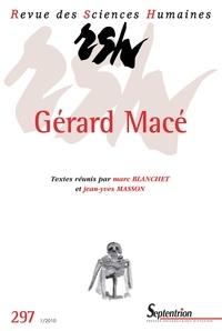 Jean-Yves Masson et Marc Blanchet - Revue des Sciences Humaines N° 297, 1/2010 : Gérard Macé.