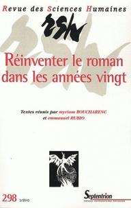 Myriam Boucharenc et Emmanuel Rubio - Revue des Sciences Humaines N° 298, 2/2010 : Réinventer le roman dans les années vingt.
