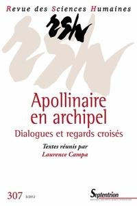 Laurence Campa - Revue des Sciences Humaines N° 307, 3/2012 : Apollinaire en archipel.