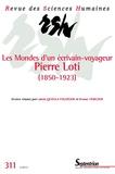 Alain Quella-Villéger et Bruno Vercier - Revue des Sciences Humaines N° 311, 3/2013 : Les Mondes d'un écrivain-voyageur : Pierre Loti (1850 1923).