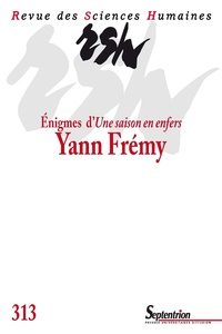 Yann Frémy - Revue des Sciences Humaines N° 313, 1/2014 : Enigmes d'Une saison en enfer.