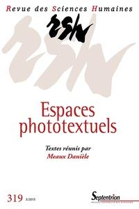 Danièle Méaux - Revue des Sciences Humaines N° 319, 3/2015 : Espaces phototextuels.