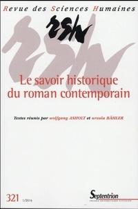 Wolfgang Asholt et Ursula Bähler - Revue des Sciences Humaines N° 321, 1/2016 : Le savoir historique du roman contemporain.