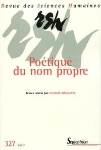 Christelle Reggiani - Revue des Sciences Humaines N° 327, 3/2017 : Poétique du nom propre.