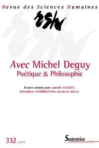 Camille Fallen et Bénédicte Gorrillot - Revue des Sciences Humaines N° 332, 4/2018 : Avec Michel Deguy - Poétique & Philosophie.