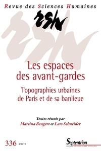 Martina Bengert et Lars Schneider - Revue des Sciences Humaines N° 336, 4/2019 : Les espaces des avant-gardes.