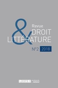 Nicolas Dissaux et Emmanuelle Filiberti - Revue Droit & Littérature N° 2/2018 : .